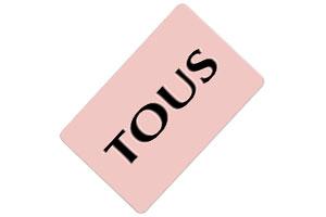 Tarjeta regalo Tous